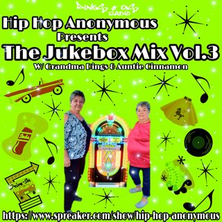 The Jukebox Mix Vol.3 Hosted By Grandma Dings & Auntie Cinnamon (7-25-18)