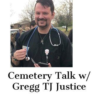 Cemetry Talk w/ Gregg TJ Justice 10/11/20 @7pmPT