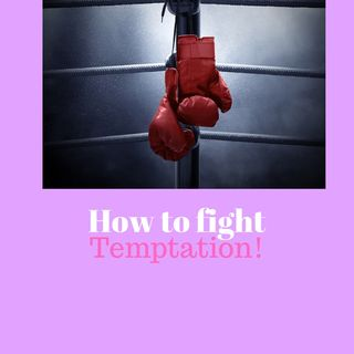 Episode 62- How to fight temptation?