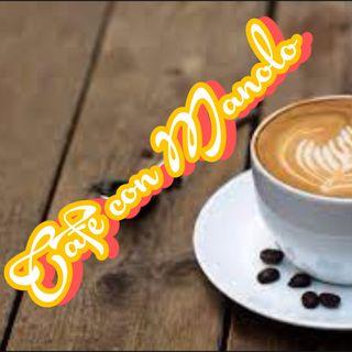 CAFÉ CON MANOLO