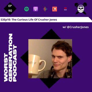 The Curious Life of Crusher Jones