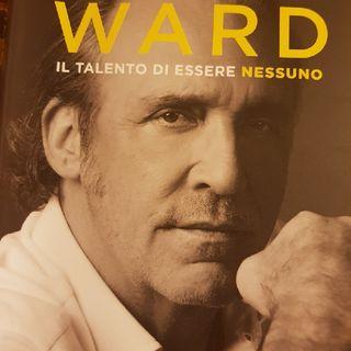 L. Ward : Il Talento di Essere Nessuno - Capitolo Uno - Mio Nonno Era Un Comandante - Parte Prima