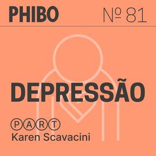 #81 - Depressão (Part. Karen Scavacini)