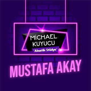 Michael Kuyucu ile Akustik Stüdyo - Mustafa Akay