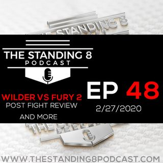 Ep 48 - Wilder vs Fury 2 Post Fight Review, Garcia vs Vargas Preview, and More