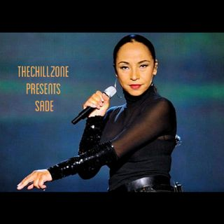 TheChillZone Presents Sade