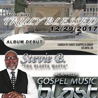 Stevie B's Acappella Gospel Music Blast - (Episode 58)