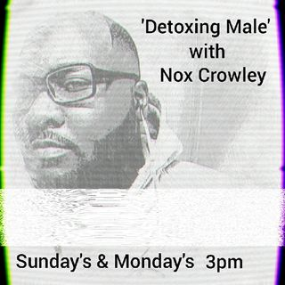 'Detoxing Male' with Nox Crowley Episode.2