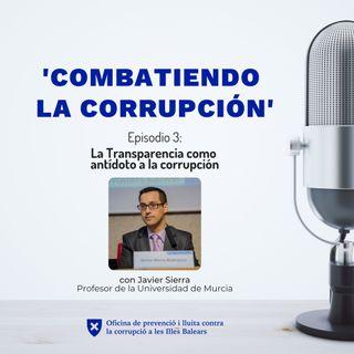 Episodio 3: La Transparencia como antídoto a la corrupción