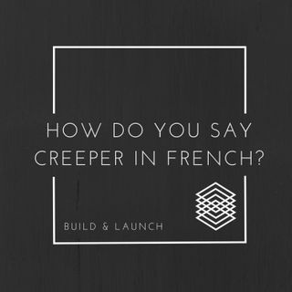 EP4: How do you say Creeper in French? (Launch Week)