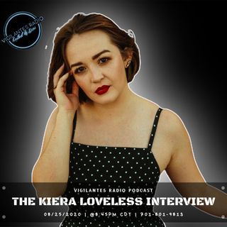The Kiera Loveless Interview.