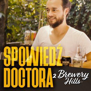 Spowiedź Doctora z Brewery Hills