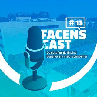 Facens Cast #13 Os desafios do Ensino Superior em meio a pandemia