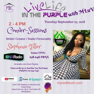 Live Life In The Purple with MLuv Show 9-25-18 with Guest Stephanie Tiller
