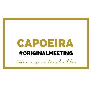 CAPOEIRA #OriginalMeeting