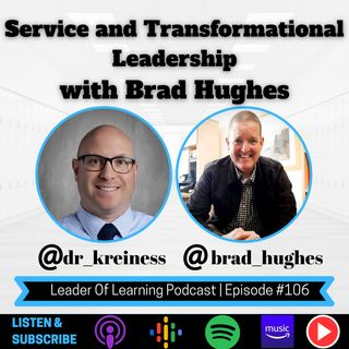 Service and Transformational Leadership with Brad Hughes
