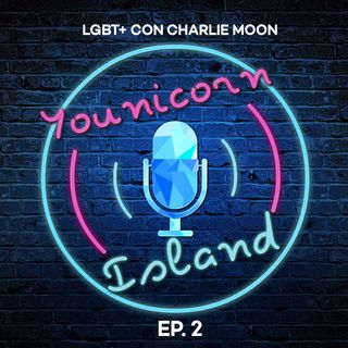 COMING OUT, NUOVO LIBRO e LGBT+ con Charlie Moon - YOUNICORN ISLAND PODCAST EP.2
