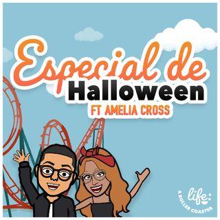 ESPECIAL DE HALLOWEEN JUNTO A AMELIA CROSS 🎃 (Life: A Rollercoaster)