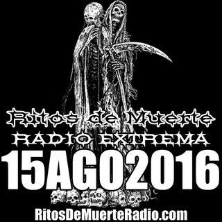 Ritos De Muerte Radio Show 15AGO2016