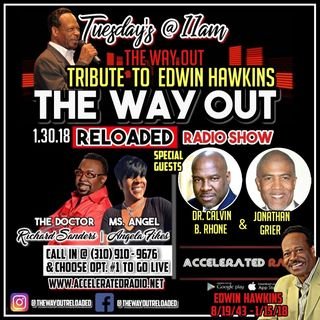 The Way Out Reloaded *Edwin Hawkins Day* 1-30-18