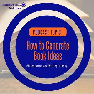 Transformational Writing Tuesday - How to generate book ideas | Lakeisha McKnight