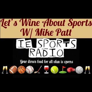 Let's Wine About Sports Episode 4: All Football Baby!