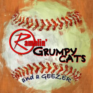 RAMBLIN' GRUMPY CATS and a GEEZER