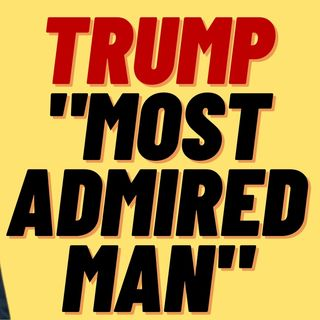 TRUMP BEATS OUT OBAMA FOR MOST ADMIRED MAN IN US