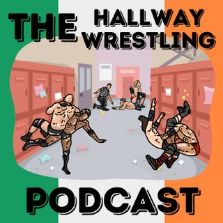 The Hallway Wrestling Podcast #91 - WrestleMania Night 1 Review