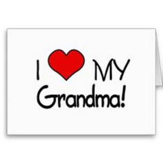 To My Grandma .. I Just Love You