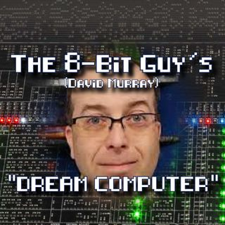"104: My guest David Murray ""The 8 Bit Guy"" blows my mind with his ""Dream Computer"" and sweet Tesla Model 3!"