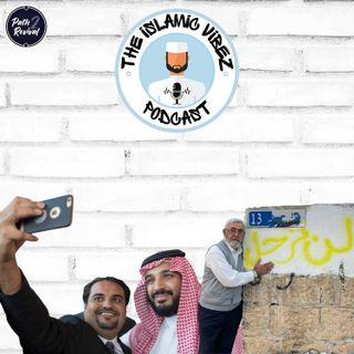 EP#16: Wot's hapnin Muslims? Saudi reforms against Islam | Sheikh Jarrah court ruling