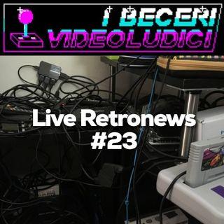 Live Retronews #23
