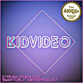 The Merge Music Podcast #006 guest mix: KIDVIDEO