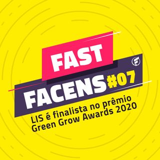 FAST Facens #7 LIS é finalista no prêmio Green Grow Awards 2020