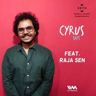 Ep. 276: Feat Raja Sen