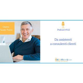 #112 Conquistare i clienti: intervista a Fausto Turco
