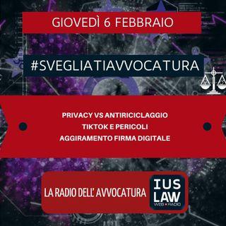 PRIVACY VS ANTIRICICLAGGIO – TIKTOK E PERICOLI – AGGIRAMENTO FIRMA DIGITALE – #SVEGLIATIAVVOCATURA
