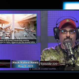 Hack Naked News #220 - May 28, 2019