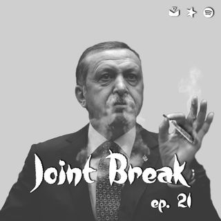 """JointBreak Ep. 21: """"Fumiamo più dei turchi"""""""