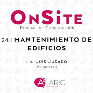 OnSite #24 | Mantenimiento de edificios con Luis Jurado