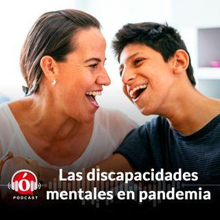 Discapacidades mentales en pandemia - Episodio 3