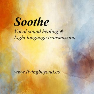 Soothe - Sound healing & light language transmission