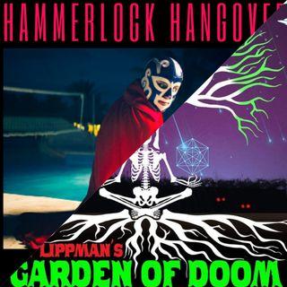 Hammerlock Hangover/Garden of Doom