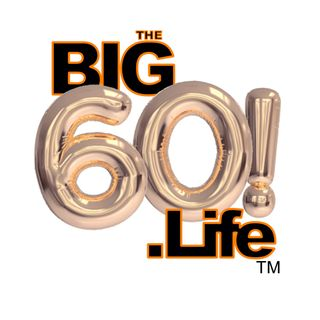 The Big 60 Life
