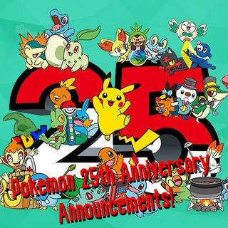 Pokemon 25th Anniversary Announcements!