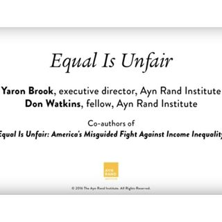 Yaron Brook Lectures: Equal Is Unfair with Don Watkins