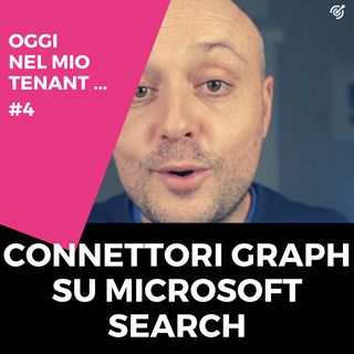 Graph connectors per Microsoft Search in General Availability