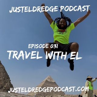 Ep. 31 ~ TravEL with EL !