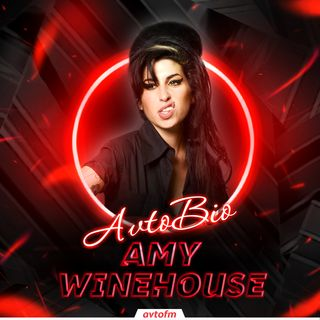 Avtobioqrafiya #8 - Amy Winehouse